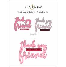 Altenew Die Set - Thank You for Being My Friend