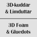 3D-kuddar & Gluedots